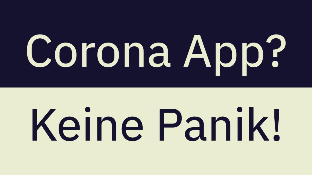 Corona App? Keine Panik!